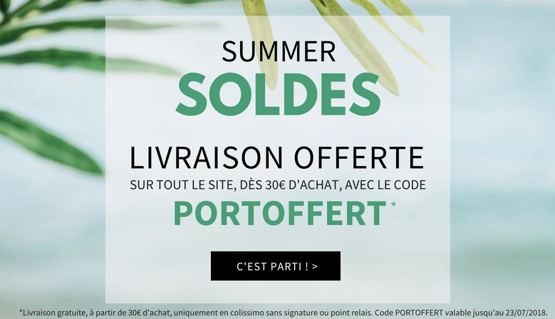 Livraison offerte dès 30€ d'achat, en colissimo sans signature ou point relais, jusqu'au 23 juillet 2018.